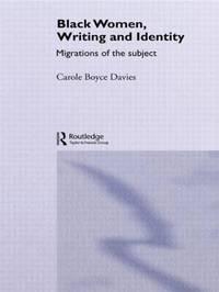 Black Women, Writing and Identity by Carole Boyce Davies image