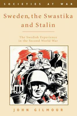 Sweden, the Swastika and Stalin by John Gilmour image