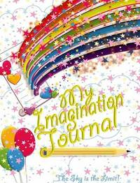 My Imagination Journal - The Sky is the Limit! by Angela Finnels