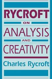 Rycroft on Analysis and Creativity by Charles Rycroft