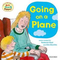 Oxford Reading Tree: Read With Biff, Chip & Kipper First Experiences Going On a Plane by Roderick Hunt image