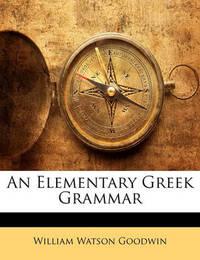 An Elementary Greek Grammar by LL D