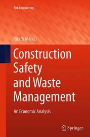 Construction Safety and Waste Management by Rita Yi Man Li