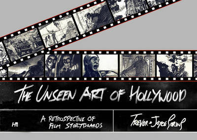 The Unseen Art of Hollywood by Trevor Goring