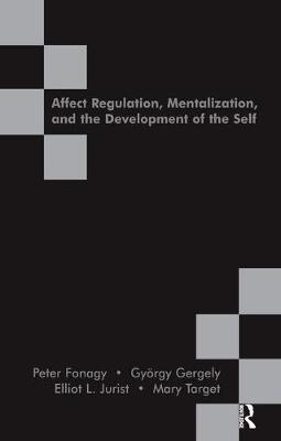 Affect Regulation, Mentalization and the Development of the Self by Peter Fonagy image