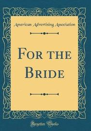 For the Bride (Classic Reprint) by American Advertising Association image