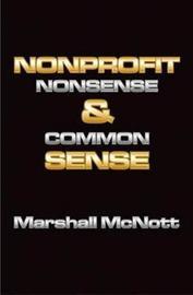 Nonprofit Nonsense & Common Sense by Marshall McNott image