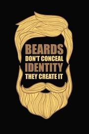 Beards Don't Conceal Identity They Create It by Artees Moustache Publishing image