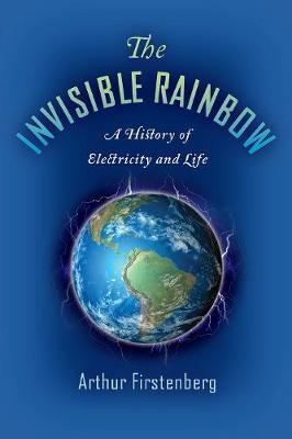 The Invisible Rainbow by Arthur Firstenberg