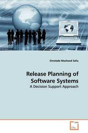 Release Planning of Software Systems by Omolade Moshood Saliu