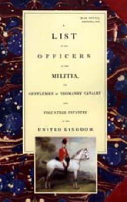 List of the Officers of the Militia, the Gentlemen and Yeomanry Cavalry, and Volunteer Infantry in the United Kingdom 1805 image