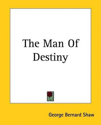 The Man Of Destiny by George Bernard Shaw image