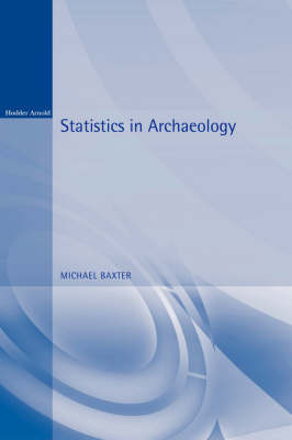Statistics in Archaeology by Michael Baxter