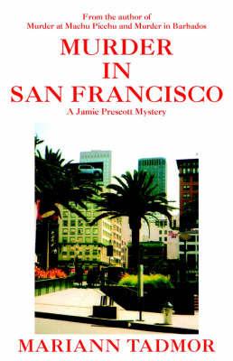 Murder in San Francisco by Mariann Tadmor