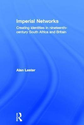 Imperial Networks by Alan Lester