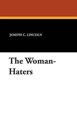 The Woman-Haters by Joseph C Lincoln image