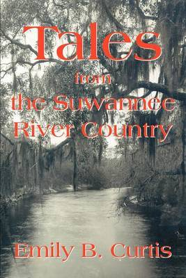 Tales from the Suwannee River Country by Emily Curtis (University of Washington)