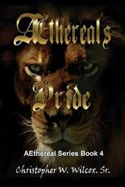 Aethereal's Pride by Christopher W Wilcox