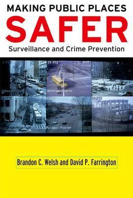 Making Public Places Safer by Brandon C Welsh