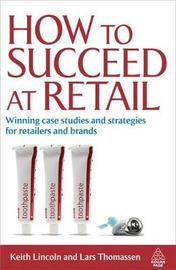 How to Succeed at Retail by Keith Lincoln