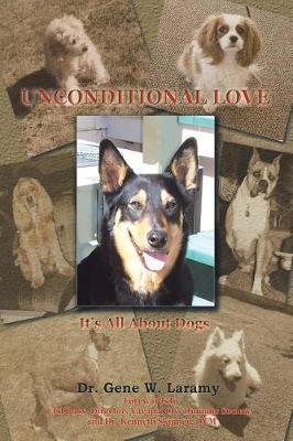 Unconditional Love by Dr Gene W Laramy