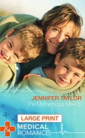 The Motherhood Mix-up by Jennifer Taylor