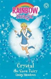 Crystal the Snow Fairy: Book 1 by Daisy Meadows