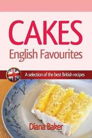 Cakes - English Favourites by Diana Baker