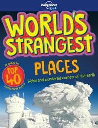 World's Strangest Places by Lonely Planet