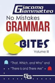 No Mistakes Grammar Bites, Volume III by Giacomo Giammatteo image