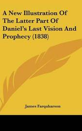 A New Illustration of the Latter Part of Daniel's Last Vision and Prophecy (1838) by James Farquharson image
