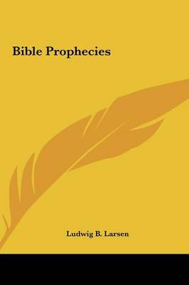 Bible Prophecies by Ludwig B. Larsen image