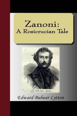 Zanoni: A Rosicrucian Tale by Edward Bulwer Lytton Lytton, Bar