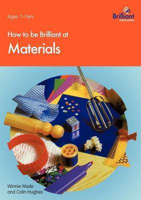 How to be Brilliant at Materials by Winnie Wade