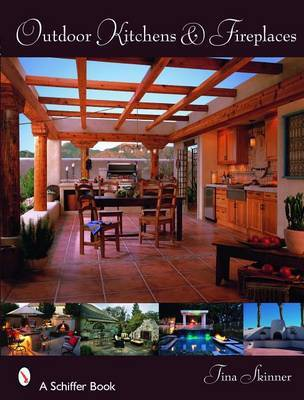 Outdoor Kitchens & Fireplaces by Tina Skinner