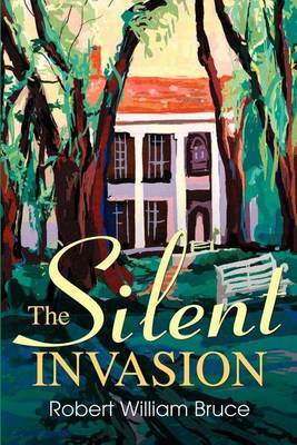 The Silent Invasion by Robert William Bruce image