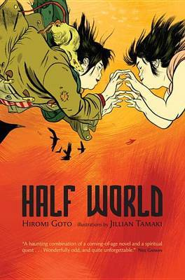 Half World by Hiromi Goto (Southern Tohoku Research Institute for Neuroscience, Southern Tohoku General Hospital, Fukushima-ken, Japan)