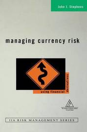 Managing Currency Risk by John J Stephens