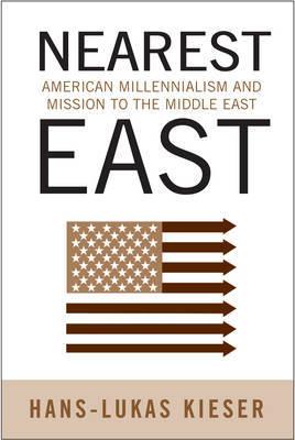 Nearest East by Hans-Lukas Kieser