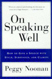 On Speaking Well by Peggy Noonan image