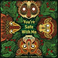 You're Safe With Me by Chitra Soundar