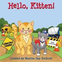 Hello, Kitten! by Martha Zschock