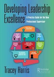Developing Leadership Excellence by Tracey Harris
