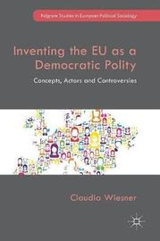 Inventing the EU as a Democratic Polity by Claudia Wiesner image