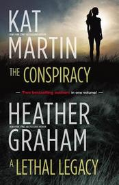 The Conspiracy/A Lethal Legacy by Kat Martin