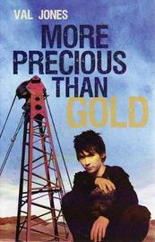 More Precious Than Gold by Val Jones image