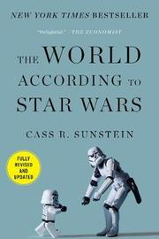 The World According to Star Wars by Cass R Sunstein