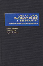Transnational Marriages in the Steel Industry by Sae-Young Kim