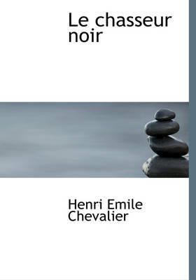 Le Chasseur Noir by Henri Emile Chevalier image