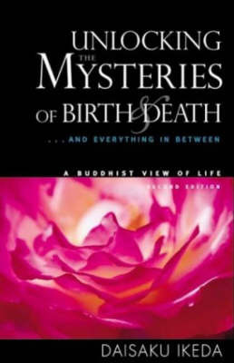 Unlocking the Mysteries of Birth & Death by Daisaku Ikeda image